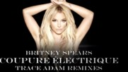 Britney Spears - Coupure lectrique (trace Adam Remix)