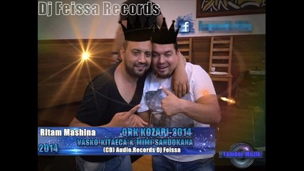 Ork Kozari Feat Kitaeca And Marin Kalchev 2014 Ritam Mashina Dj Feissa