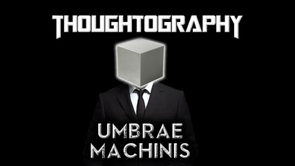 Thoughtography - Umbrae Machinis (presented by R1 Melodic and Radio-r1)