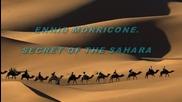 Ennio Morricone ~ Secret Of The Sahara.