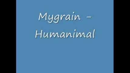 Mygrain - Humanimal