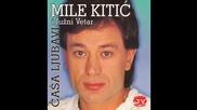 Mile Kitic - Ostao Sam Sam