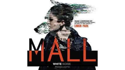 "Linkin Park - White Noise - ""mall"" Soundtrack 2014"