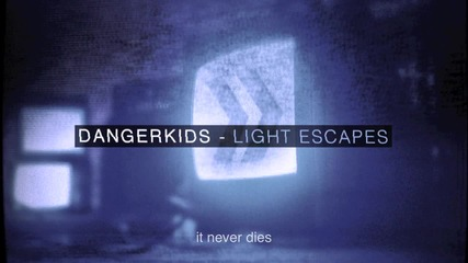 Dangerkids - Light Escapes