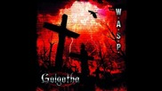 W.a.s.p. - Slaves Of The New World Order ( New album Golgotha 2015)
