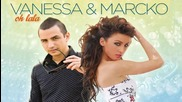 Oh Lala - Vanessa feat. Marcko