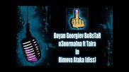 Boyan Georgev Bobstar ft n3normalna Taira - Rimova Ataka (diss)