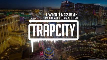 Major Lazer & Dj Snake - Lean On (ft. Mg) (t-mass Remix)