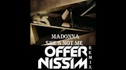 Madonna - Shes Not Me [offer Nissim Remix] High Quality!!