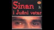 Sinan Sakic i Juzni Vetar - 1991 - 2.ona je prosla bez bola