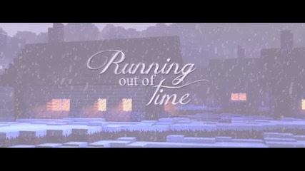 Running Out of Time - A Minecraft Song Parody of Say Something