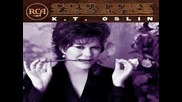 K T Oslin - You Call Everybody Darlin
