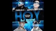 Daddy Yankee, J Alvarez , Jory Ft. Farruko - Hoy