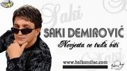 Saki Demirovic - Nevjesta ce tugja biti ** 2012