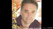 Saban Hairlahovic - Daj mi ruku, daj (hq) (bg sub)