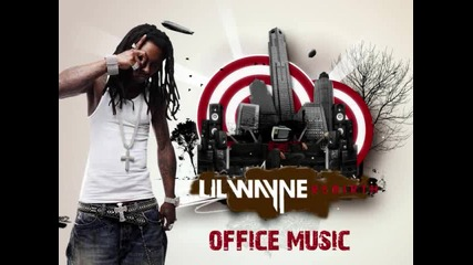 Lil Wayne - Office Music 2010 :}}