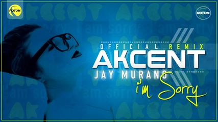 Akcent - I'm sorry (jay Murano Remix)
