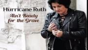 Hurricane Ruth - Whole Lotta Rosie