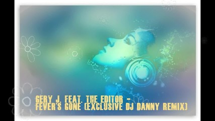 Gery J. (feat. The Editor) - Fever's Gone Dj Danny Remix)