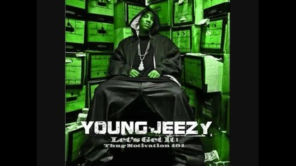 Young Jeezy - Standing Ovation (lets Get It Thug Motivation 101)