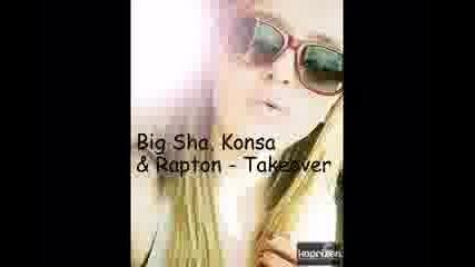 Big Sha, Konsa & Rapton - Takeover
