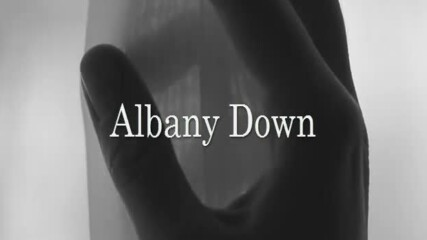 Albany Down - You Ain't Coming Home