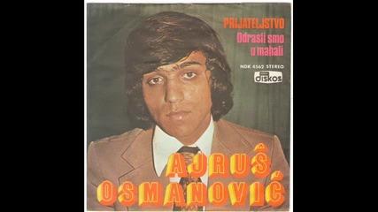 Ajrus Osmanovic - Odrasli smo u mahali