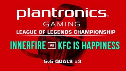iNNERFiRE vs KFC is happiness - Plantronics LoL Championship #3
