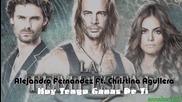 Текст и Превод!!! Alejandro Fernandez Ft. Christina Aguilera - Hoy Tengo Ganas De Ti