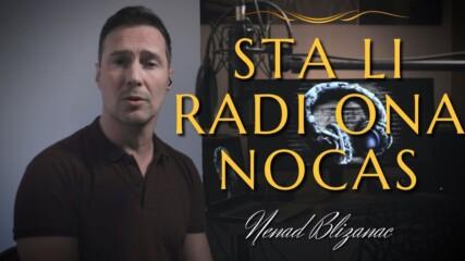 Nenad Blizanac - Sta li radi ona nocas (hq) (bg sub)