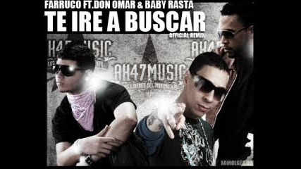 Farruco Ft. Don Omar & Baby Rasta - Te Ire A Buscar (official Remix) (idon 2)