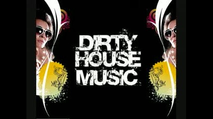 Vato Gonzalez - Dirty House Mix 11