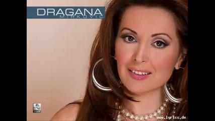 Драгана Мирковић - Све бих дала да си ту
