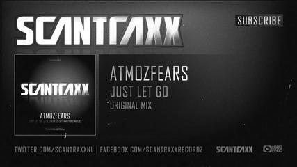 Atmozfears - Just Let Go (high Quality)