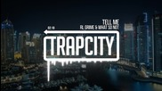 Bass Drop - Rl Grime & What So Not - Tell Me