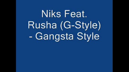 Niks Feat. Rusha (g - Style) - Gangsta Style