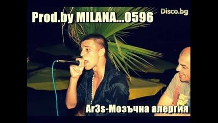 Ar3s - Mозъчна Aлергия...0596 Prod.by Milanabeats