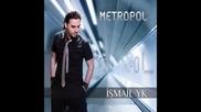 * Превод * new Ismail Yk - Ya Senin Olurum (full) (metropol Albumu) 2013