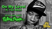 (wiz Khalifa Ft. Too Short - On My Level )