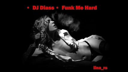 •• Dj Diass •• Funk Me Hard