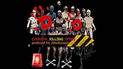 Cannibal Killing Spree (produced by dimokasapina)