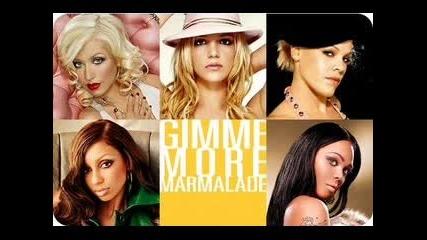 Britney & Chrstina - Gimme More Marmalade