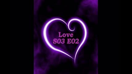 Love E02 S03