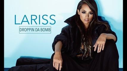 Lariss - Droppin Da Bomb
