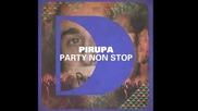 Pirupa - Party Non Stop (riva Starr cut)