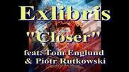 превод Exlibris - Closer feat. Tom Englund and Piotr Rutkowski