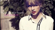 Превод!! Taylor Swift - I know you were trouble