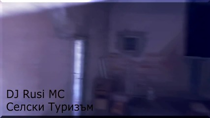 Dj Rusi Mc - Селски туризъм (2012)