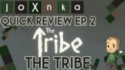 КАКВО Е THE TRIBE? [joXnka Quick Reviews Ep. 2]