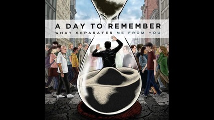 Превод» A Day To Remember - Out Of Time